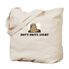 Dont Drive Angry - Groundhog Day Tote Bag