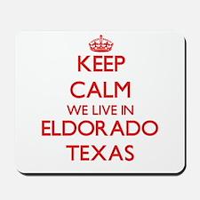 Keep calm we live in Eldorado Texas Mousepad