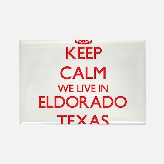 Keep calm we live in Eldorado Texas Magnets