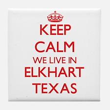 Keep calm we live in Elkhart Texas Tile Coaster