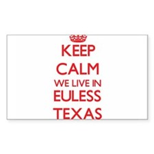 Keep calm we live in Euless Texas Decal