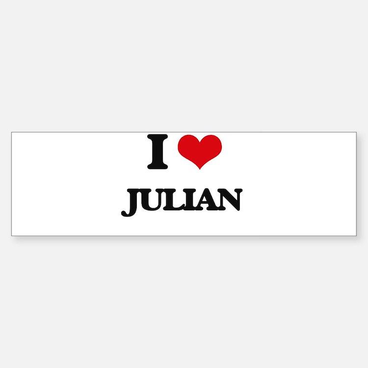 I Love Julian Bumper Bumper Bumper Sticker
