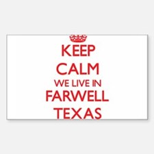 Keep calm we live in Farwell Texas Decal