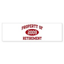 2009: Property of Retirement Bumper Bumper Sticker