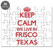 Keep calm we live in Frisco Texas Puzzle