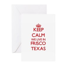 Keep calm we live in Frisco Texas Greeting Cards