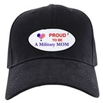 PROUD TO BE A MILITARY MOM Black Cap