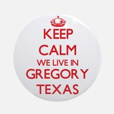 Keep calm we live in Gregory Texa Ornament (Round)