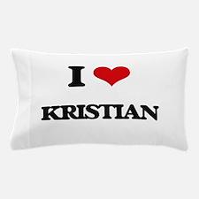 I Love Kristian Pillow Case