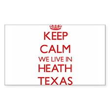 Keep calm we live in Heath Texas Decal