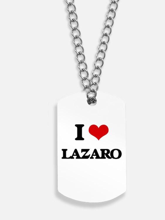 I Love Lazaro Dog Tags
