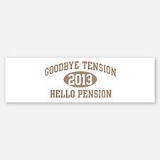 Hello Pension 2013 Bumper Bumper Bumper Sticker