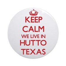 Keep calm we live in Hutto Texas Ornament (Round)