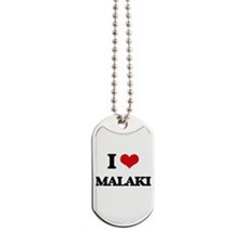I Love Malaki Dog Tags