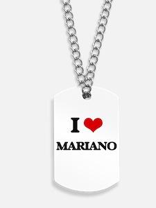 I Love Mariano Dog Tags