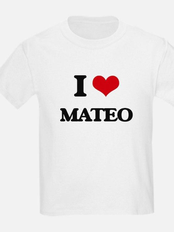 I Love Mateo T-Shirt