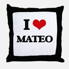 I Love Mateo Throw Pillow