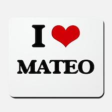 I Love Mateo Mousepad