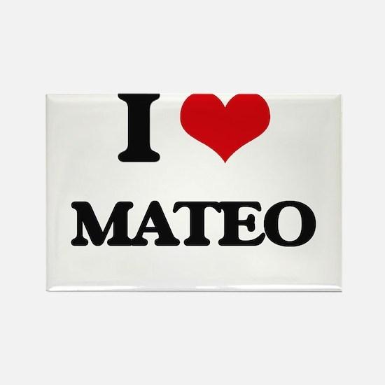 I Love Mateo Magnets