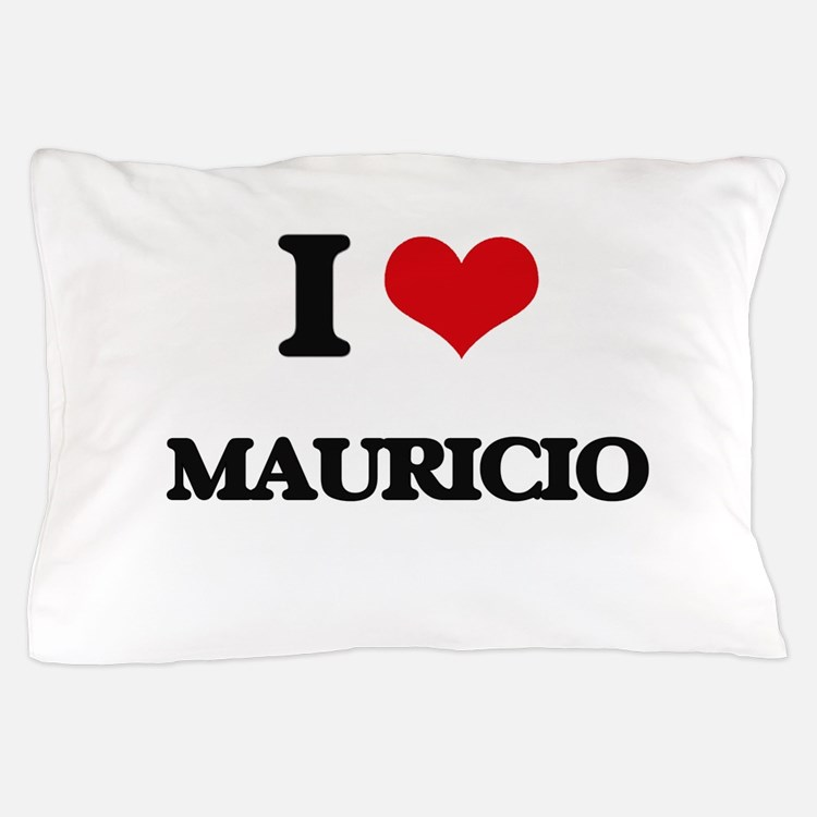 I Love Mauricio Pillow Case