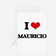 I Love Mauricio Greeting Cards