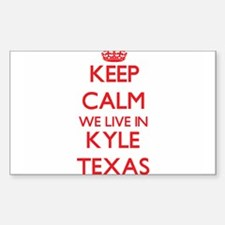 Keep calm we live in Kyle Texas Decal