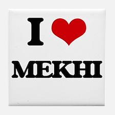 I Love Mekhi Tile Coaster