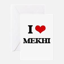 I Love Mekhi Greeting Cards