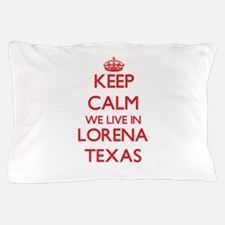 Keep calm we live in Lorena Texas Pillow Case