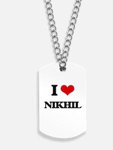 I Love Nikhil Dog Tags