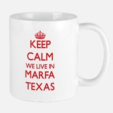 Keep calm we live in Marfa Texas Mugs