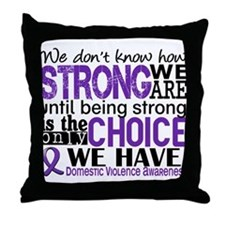 Domestic Violence HowStrongWeAre Throw Pillow