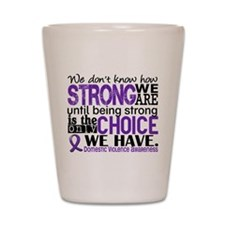 Domestic Violence HowStrongWeAre Shot Glass