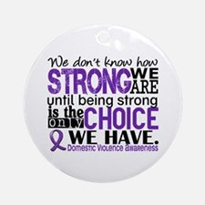 Domestic Violence HowStrongWeAre Ornament (Round)