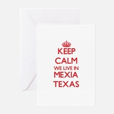 Keep calm we live in Mexia Texas Greeting Cards