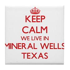 Keep calm we live in Mineral Wells Te Tile Coaster