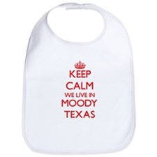 Keep calm we live in Moody Texas Bib