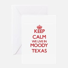 Keep calm we live in Moody Texas Greeting Cards