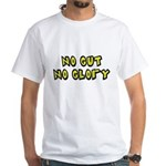 No Gut No Glory Beer White T-Shirt