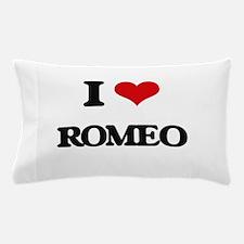 I Love Romeo Pillow Case
