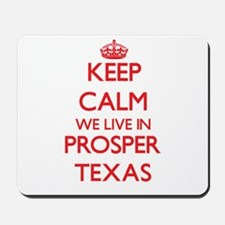 Keep calm we live in Prosper Texas Mousepad