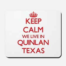 Keep calm we live in Quinlan Texas Mousepad