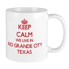 Keep calm we live in Rio Grande City Texas Mugs