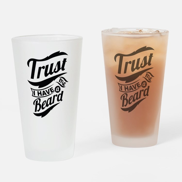 Trust me i have a BEARD Drinking Glass