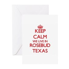 Keep calm we live in Rosebud Texas Greeting Cards