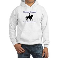 Western Dressage - It's not just Hoodie