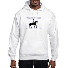 Western Dressage - It's not just Jumper Hoody