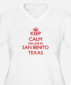 Keep calm we live in San Benito Plus Size T-Shirt