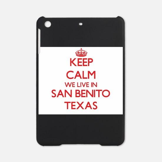 Keep calm we live in San Benito Tex iPad Mini Case