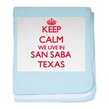 Keep calm we live in San Saba Texas baby blanket